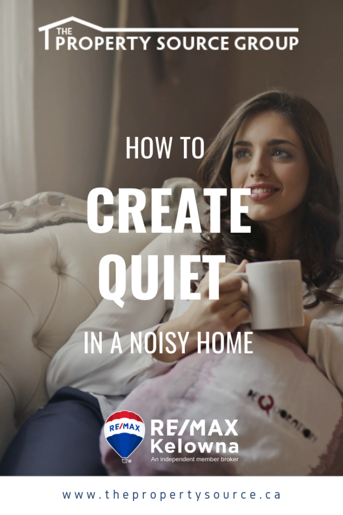 How to Create Quiet in a Noisy Home - The Property Source Group