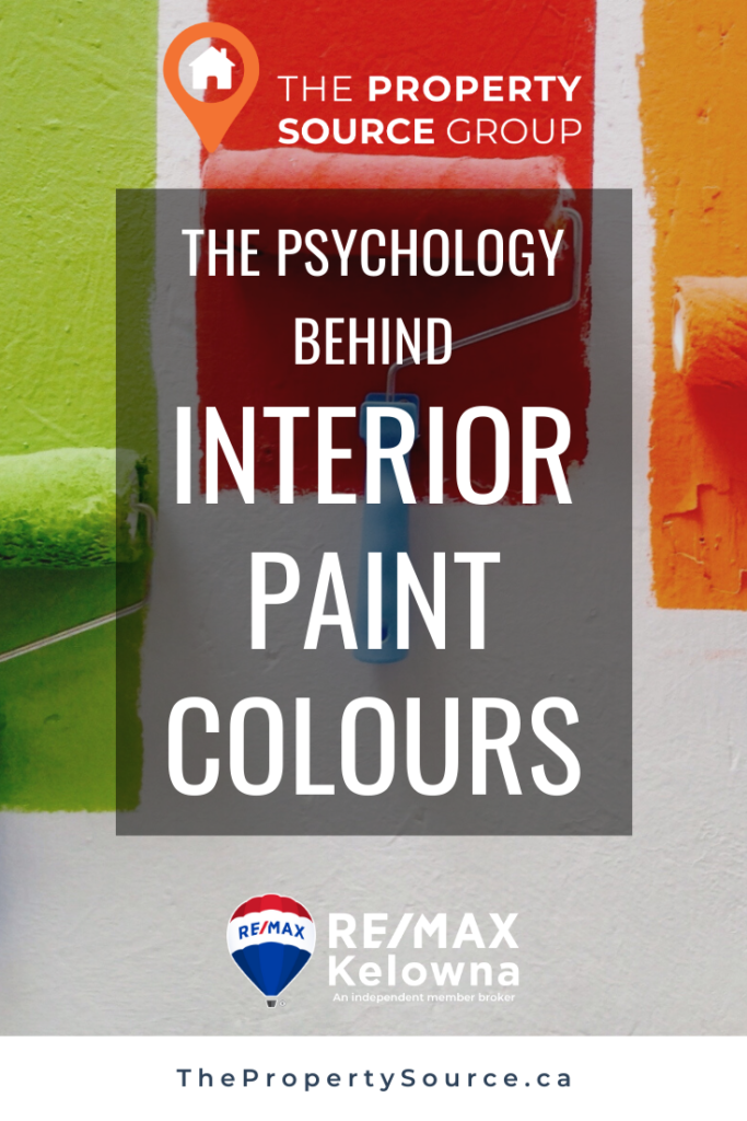 The Psychology Behind Interior Paint Colours - The Property Source Group RE/MAX Kelowna