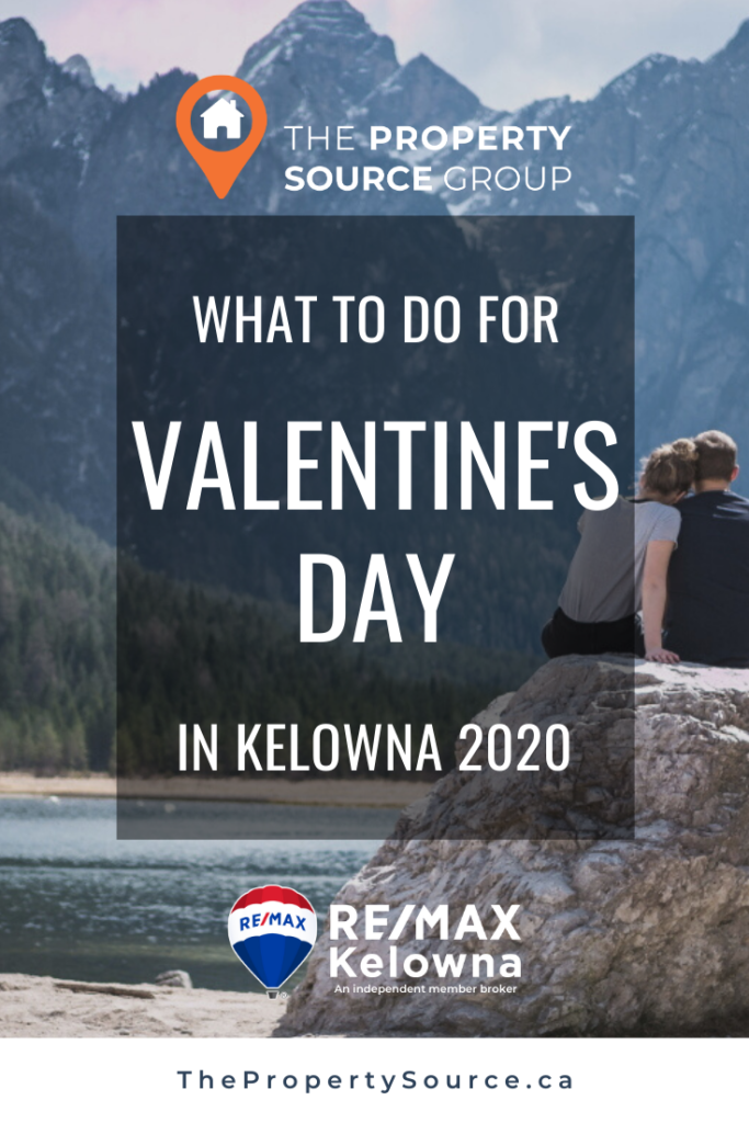 What to Do for Valentine's Day in Kelowna 2020 - The Property Source Group